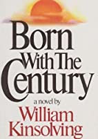 Born With the Century by Kinsolving, William…