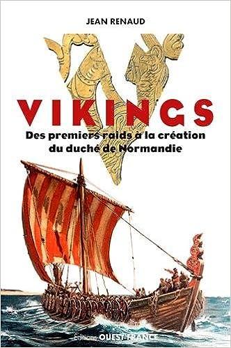 Lire un Vikings. Des premiers raids à la création du Duché de Normandie epub pdf