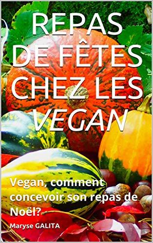 Plat De Repas De Noel.Repas De Fêtes Chez Les Vegan Vegan Comment Concevoir Son