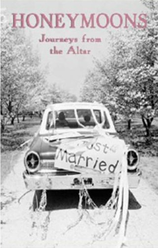 Honeymoons: Journeys from the Altar by Eland Books