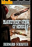 Magnificent Guns of Seneca 6 (Chamber 3 of the Guns of Seneca 6 Saga)