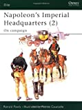 Napoleon's Imperial Headquarters (2), Ronald Pawly, 1841767948
