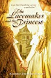 Front cover for the book The Lacemaker and the Princess by Kimberly Brubaker Bradley