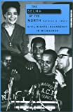 The Selma of the North : Civil Rights Insurgency in Milwaukee, Jones, Patrick D., 0674057295