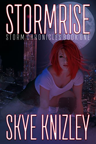 Stormrise: Special Edition (The Storm Chronicles Book 1) by [Knizley, Skye]
