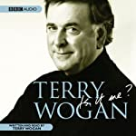 Is It Me? Terry Wogan: An Autobiography | Terry Wogan