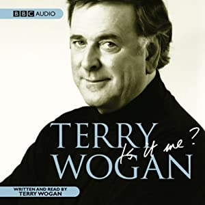 Is It Me? Terry Wogan Audiobook