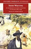 Irish Writing: An Anthology of Irish Literature in English 1789-1939