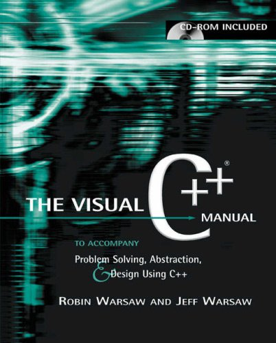 Problem Solving, Abstraction, & Design Using C++: Visual C++ Edition by Addison Wesley