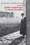 Zwischen großen Erwartungen und bösem Erwachen: Juden, Politik und Antisemitismus in Ost- und Südosteuropa 1918-1945