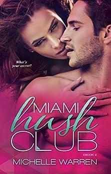 Miami Hush Club: Book 2 (Miami Hush Club Series) by [Warren, Michelle]