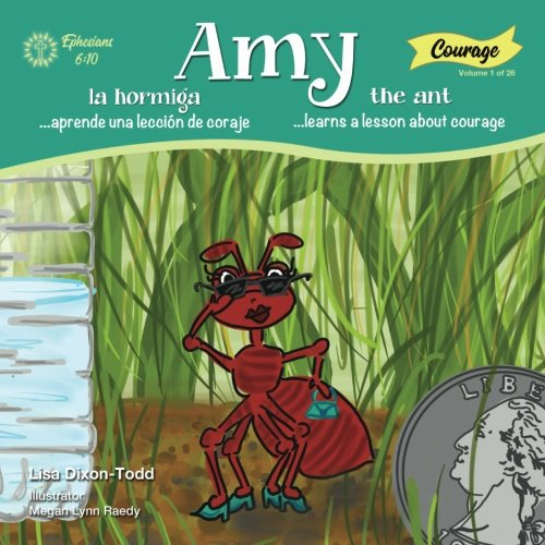 Amy the Ant: Learns a lesson about courage (Volume 1)