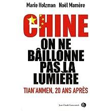 CHINE : ON NE BAÎLLONNE PAS LA LUMIÈRE
