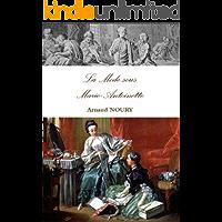 La mode sous Marie-Antoinette (French Edition)