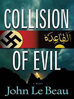 Collision of Evil: A Franz Waldbaer Thriller by [Le Beau, John J.]