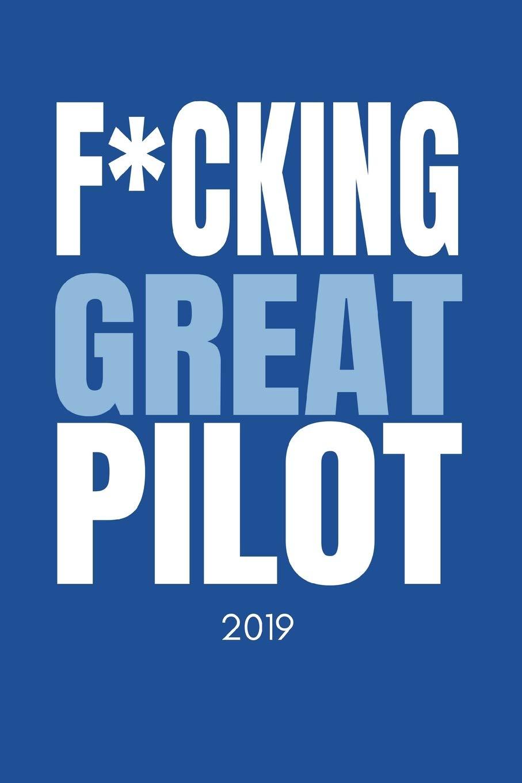 F*cking Great Pilot 2019: Funny Gag Diary (Weekly Calendar ...