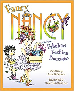 fancy nancy and the fabulous fashion boutique jane oconnor robin preiss glasser 9780061235924 amazoncom books - Fancy Nancy Halloween