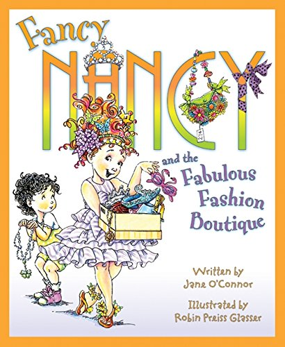 Fancy Nancy and the Fabulous Fashion Boutique ()