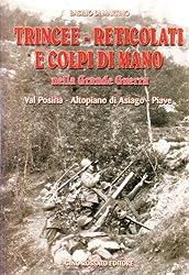 Trincee-reticolati e colpi di mano nella grande guerra: Val Posina, Altopiano di Asiago, Piave (Italian Edition)
