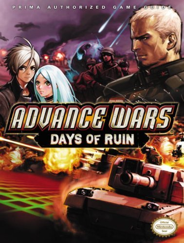 Advance Wars: Days of Ruin: Prima Official Game Guide (Prima Official Game Guides) by Stephen Stratton (2008-01-21)