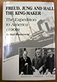 Freud, Jung and Hall the King-Maker, Saul Rosenzweig, 0788168649