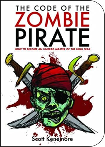 Book The Code of the Zombie Pirate: How to Become an Undead Master of the High Seas (Zen of Zombie Series)