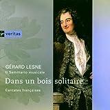 Gérard Lesne - Dans un bois solitaire (Cantates françaises) [Import anglais]