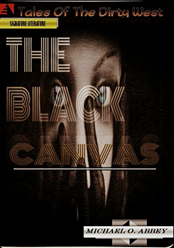 Search : THE BLACK CANVAS: Tales Of The Dirty West