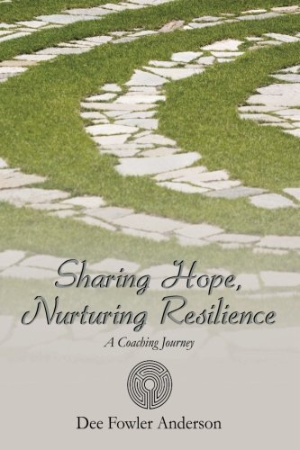 Sharing Hope, Nurturing Resilience: A Coaching Journey by Dee Fowler Anderson (2015-04-17)