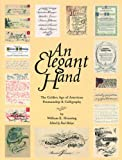 Elegant Hand: The Golden Age of American Penmanship and Calligraphy