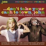 #4: Don't Take Your Cash To Town John - Improbable Spoofs, Sequels & Answer Discs [ORIGINAL RECORDINGS REMASTERED] 2CD SET