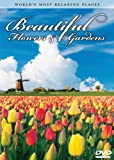 World's Most Relaxing Places: Beautiful Flowers & Gardens
