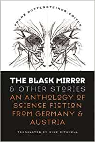 Amazon the black mirror and other stories an anthology of amazon the black mirror and other stories an anthology of science fiction from germany and austria early classics of science fiction fandeluxe Image collections