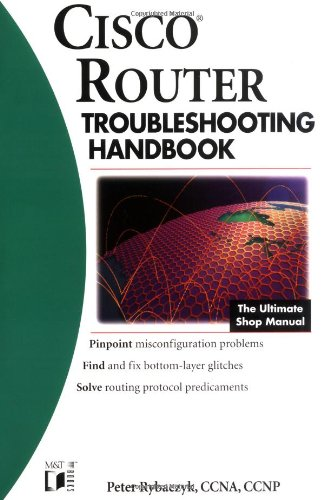 Troubleshooting Network Cisco (Cisco? Router Troubleshooting Handbook)