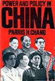 Power and Policy in China, Chang, Parris H., 0271005440