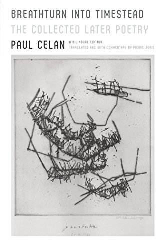 Breathturn into Timestead: The Collected Later Poetry: A Bilingual Edition (German Edition) by [Celan, Paul]