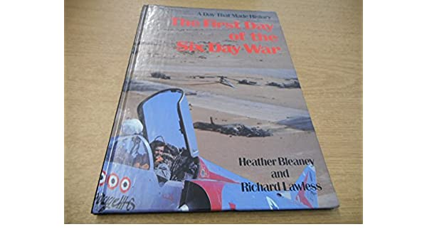 First Day Of The Six Day War Day That Made History Series Hardcover March 1 1990