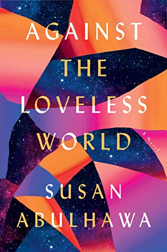Book Cover: Against the Loveless World: A Novel