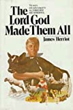 The Lord God Made Them All by Herriot, James 1st (first) Edition [Hardcover(1981/4/1)]