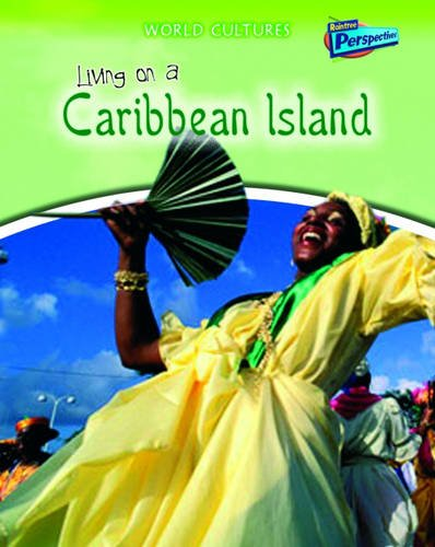 Download Living on a Caribbean Island (Raintree Perspectives: World Cultures) ebook