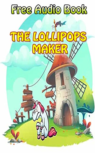 Value books for kids: THE LOLLIPOPS MAKER  |(WITH ONLINE AUDIO FILE): Bedtime story for kids ages 1-7 : Funny kid story