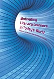 Motivating Literacy Learners in Today's World, Jo Fletcher, Faye Parkhill, Gail Gillon, 1877398659