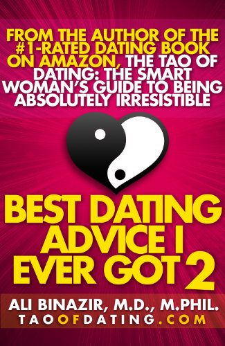 (Best Dating Advice I Ever Got 2: Get Over a Breakup, Avoid Bad Boys, Find Love & More Smart Moves for Smart Women)