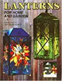 Lanterns for Home and Garden, Carolyn Kyle and Chuck Berets, 0935133585