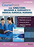 Lippincott CoursePoint for Smeltzer - Brunner and Suddarth's Medical-Surgical Nursing, Lippincott Williams & Wilkins Staff, 1469833018