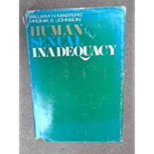 Human Sexual Inadequacy by Masters, William H. (1970) Hardcover