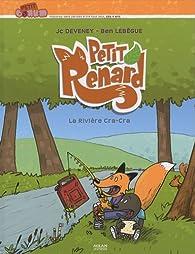 Petit Renard : La Rivière cra-cra par Jean-Christophe Deveney