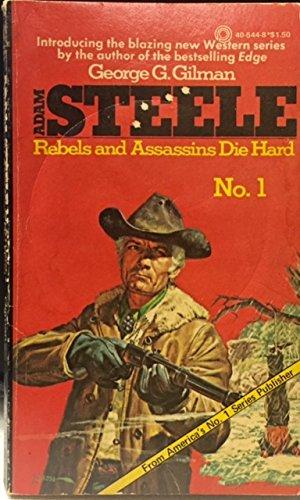 Rebels and Assassins Die Hard (Steele)