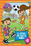 Maya & Miguel: El fútbol en todo el mundo: Soccer Around The World (Scholastic Reader Level 3) (Spanish Edition)