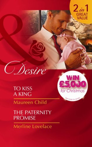 book cover of To Kiss a King / The Paternity Promise